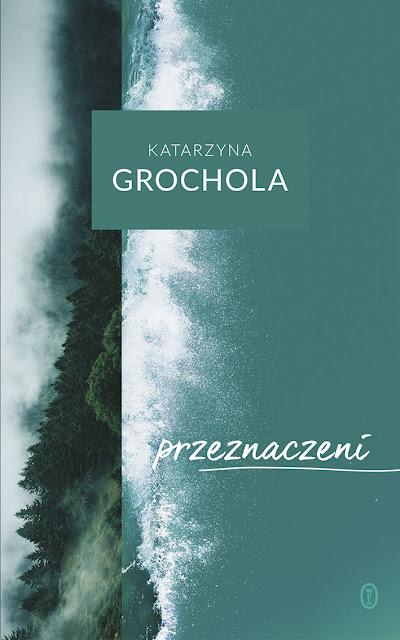 Przeznaczeni - Katarzyna Grochola