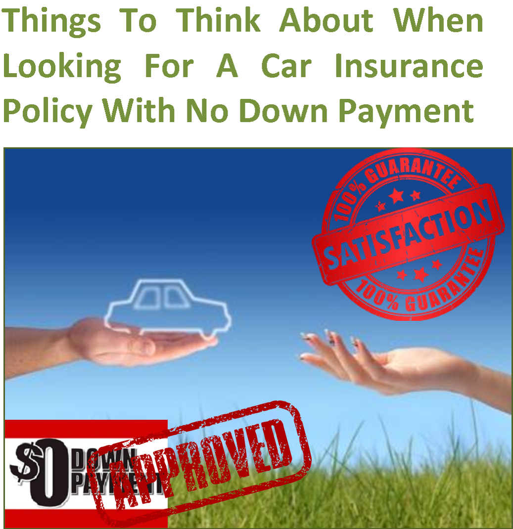 Awesome How To Get Approved For Affordable Car Insurance With No Down Payment