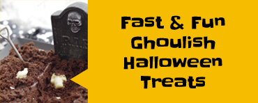 Fast & Fun Ghoulish Halloween Treats