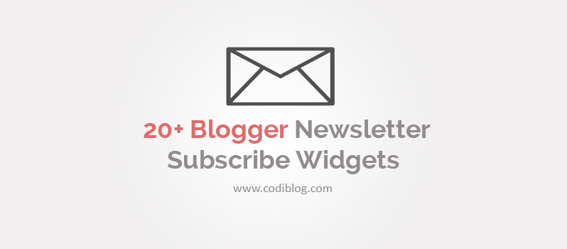 20+ Blogger Newsletter Subscribe Widgets