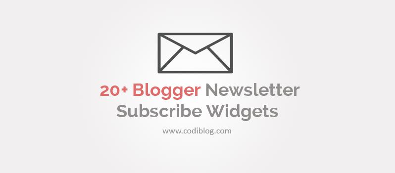 20+ Blogger Newsletter Subscribe Widgets