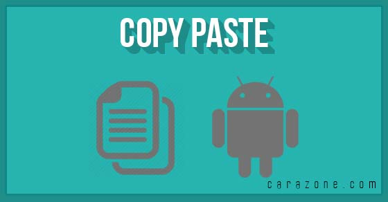 Cara Copy Paste Teks Pada HP Android