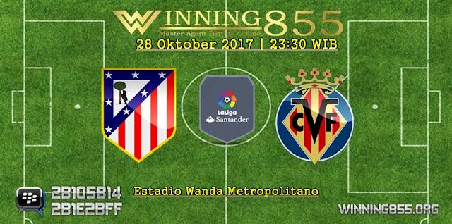 Prediksi Laga Atletico Madrid vs Villarreal | 28 Oktober 2017