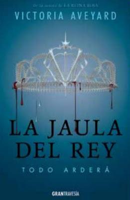 LA REINA ROJA #3 La Jaula del Rey. Victoria Aveyard (Gran Travesia - Junio 2017) PORTADA LIBRO ESPAÑOL