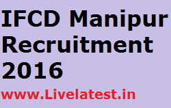 IFCD Manipur Recruitment 2016