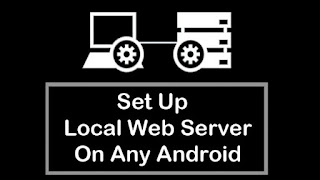 How to Set Up Local Web Server On Any Android Device