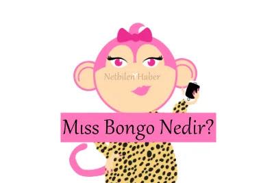 Miss Bongo Türkiye Nedir? SMS Ücreti Kaç TL