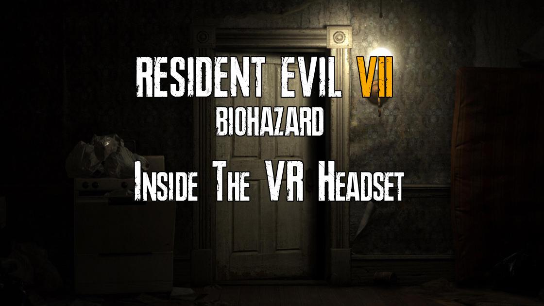 Press Start To Discuss 115 Resident Evil 7 Biohazard Inside