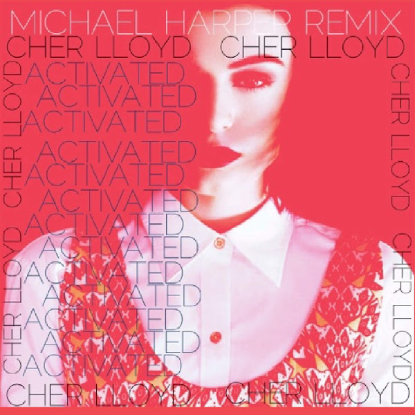 Cher Lloyd - Activated (Michael Harper Remix) - Single Cover