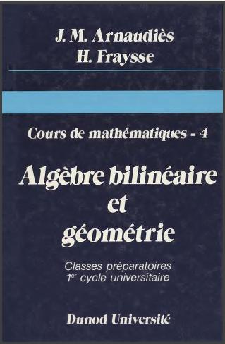 Livre : Cours de mathématiques tome 4, Algèbre bilinéaire et géométrie - Jacqueline Lelong-Ferrand