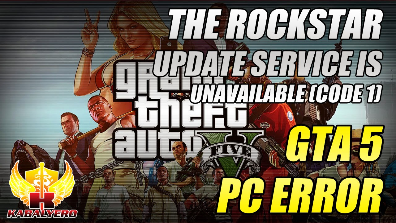 GTA 5 PC Error - The Rockstar Update Service Is Unavailable (Code 1