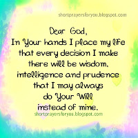 God, In Your hands I place my life Short Prayer, christian quotes by Mery Bracho.