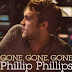 Gone Gone Gone - Phillip Phillips