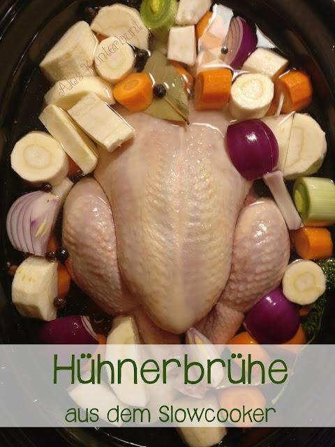 Leckere Hühnerbrühe aus dem Slowcooker von Ala's Kunterbunt Hausmittel bei Grippe und Erkältung.