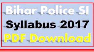 Bihar Police SI Syllabus 2017 PDF Download