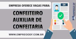 Emprego para Confeiteiro, Auxiliar de Confeitaria (R$2.000,00) - 13.07.18