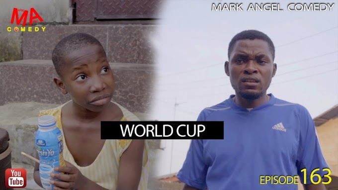 Comedy Video: Mark Angel Comedy - World Cup(Episode 163)