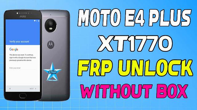 Moto E4 XT1770 FRP Unlock