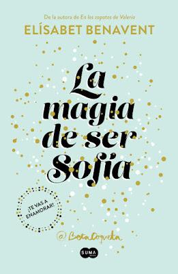 LIBRO - La magia de ser Sofía  Serie Bilogía Sofía #1 Elisabet Benavent | @Betacoqueta  (Suma de Letras - 2 Marzo 2017)  NOVELA ROMANTICA  Edición papel & digital ebook kindle