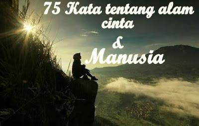 75 kata-kata bijak tentang alam semesta, cinta dan manusia
