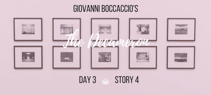 Summary of Giovanni Boccaccio's The Decameron Day 3 Story 4