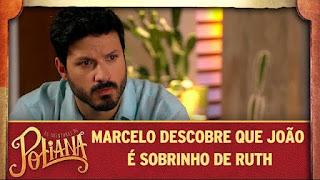 Marcelo descobre que João é sobrinho de Ruth em As Aventuras de Poliana