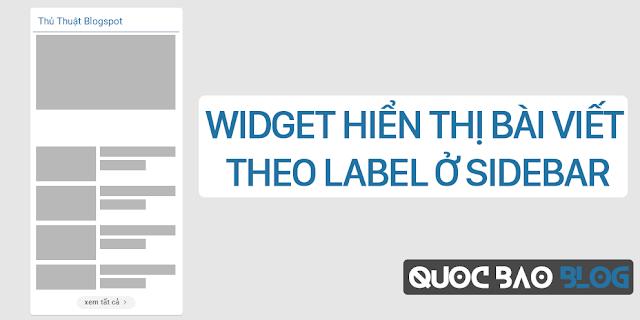 Widget Hiển Thị Bài Viết Theo Label Ở Sidebar