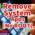 HOW UNINSTALL SYSTEM APPS FROM ANDROID PHONE [WITHOUT ROOT]