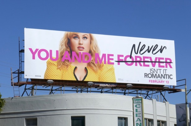 You and me never Isn't It Romantic billboard