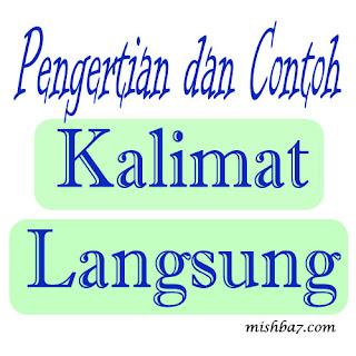Pengertian dan Contoh Kalimat Langsung | Bahasa Indonesia