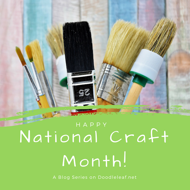 National Craft Month- A Blog Series on Doodleleaf.net