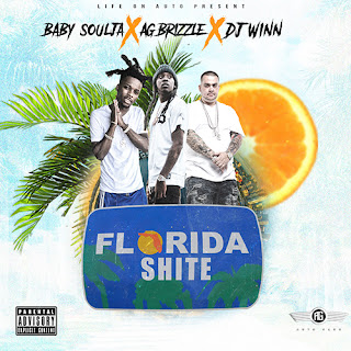 New Music Alert, AG Brizzle, Florida Shit, Florida Shite, DJ Winn, Baby Soulja, Hip Hop Everything, Team Bigga Rankin, Promo Vatican,