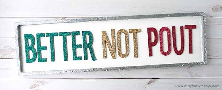 """Better Not Pout"" Christmas Sign with Cricut"
