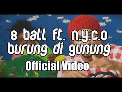Lirik Lagu 8Ball - Burung Di Gunung Ft NYCO