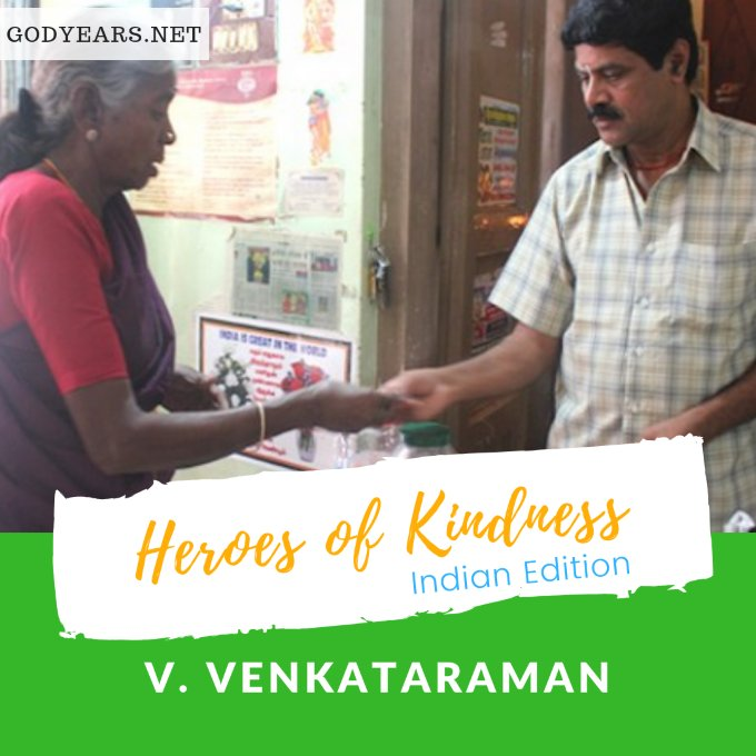 heroes of kindness - Every day, the owner of the Shri AMV Homely Mess in Erode, Tamil Nadu provides tokens to the nearby hospital so that poor people there can come and have a full meal for just one rupee.  Even as he incurs heavy losses on most months, Venkataraman has, over the years, increased the number of daily tokens, determined to help the poor.