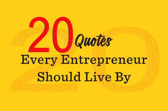 20 Quotes Every Entrepreneur Should Know and Live By