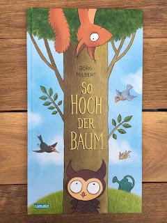"""""""So hoch der Baum"""" von Jörg Hilbert, Carlsen Verlag, Bilderbuch ab 3 Jahren, Rezension von Kinderbuchblog Familienbücherei"""