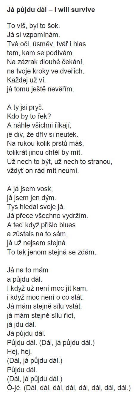 Zkrátila jsem - celé jsme nezpívali. Odkaz na zhudebněný originál ZDE na  Vondráčkovou ZDE. 20509253b3