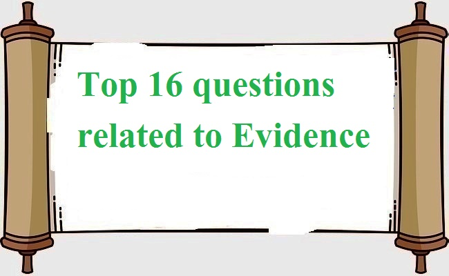 Top 16 questions related to Evidence
