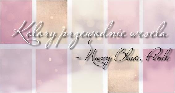 Ślub cz.4 - Kolory przewodnie wesela | Navy blue i pudrowy róż