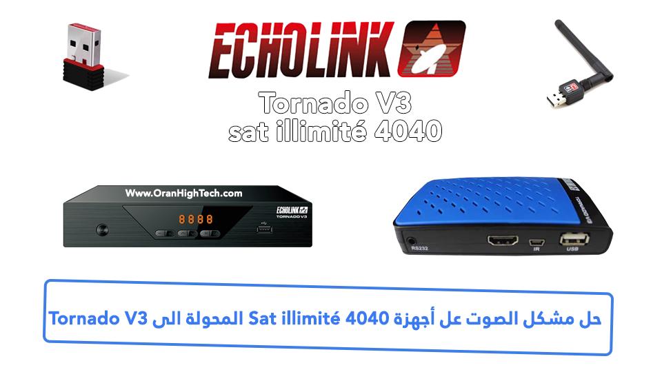 حل مشكل الصوت عل أجهزة Sat illimité 4040 المحولة الى Tornado V3