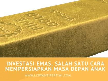 Investasi Emas, Salah Satu Cara Mempersiapkan Masa Depan Anak