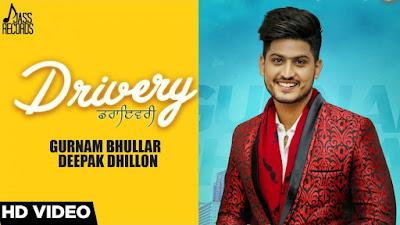 Drivery Gurnam Bhullar Co Deepak Dhillon