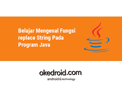 contoh fungsi method replace() class String bahasa program java