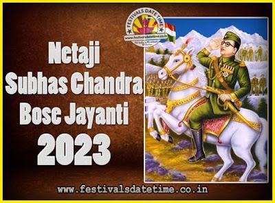 2023 Netaji Subhas Chandra Bose Jayanti Date, 2023 Subhas Chandra Bose Jayanti Calendar