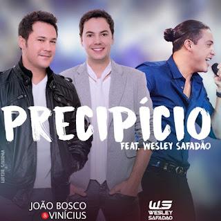 Baixar João Bosco e Vinicius Part. Wesley Safadão – Precipício (2017)