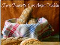 Resep Baquette Dari Ampas Kedelai ( Baquette Recipe From Soybean Dregs )