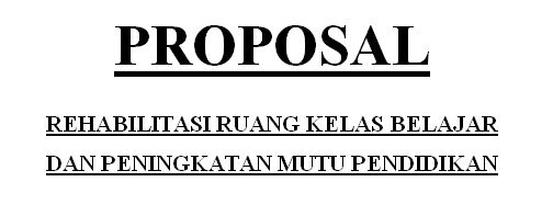 Contoh Proposal Dana Bantuan Rehabilitasi Ruang Kelas dan Sekolah Madrasah Ibtidaiyah (MI) Tahun Anggaran 2016-2017 Format Ms Word