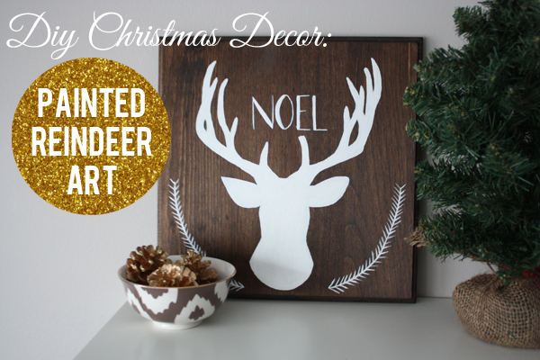 DIY Christmas Decor Painted Reindeer Art