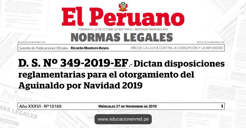 D. S. Nº 349-2019-EF - Dictan disposiciones reglamentarias para el otorgamiento del Aguinaldo por Navidad 2019